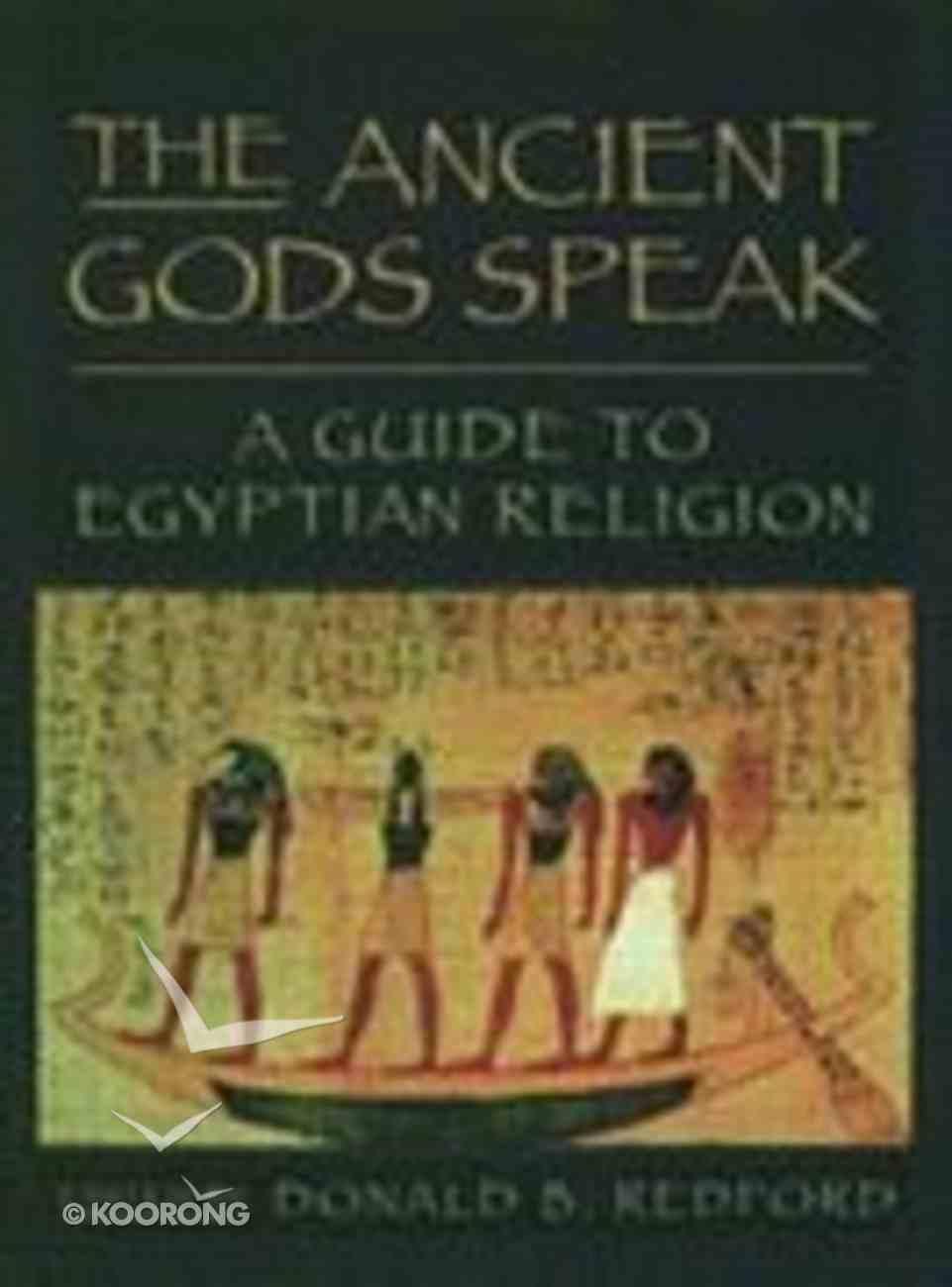 The Ancient Gods Speak Hardback