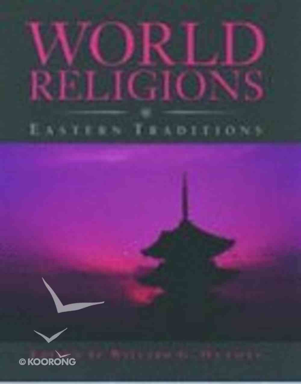 World Religions: Eastern Traditions Paperback