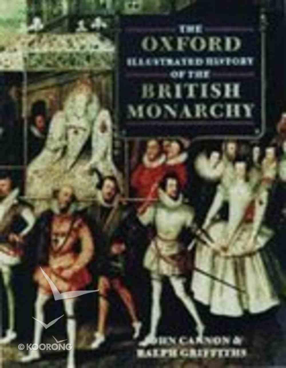 Oxford Illustrated History of the British Monarchy Hardback
