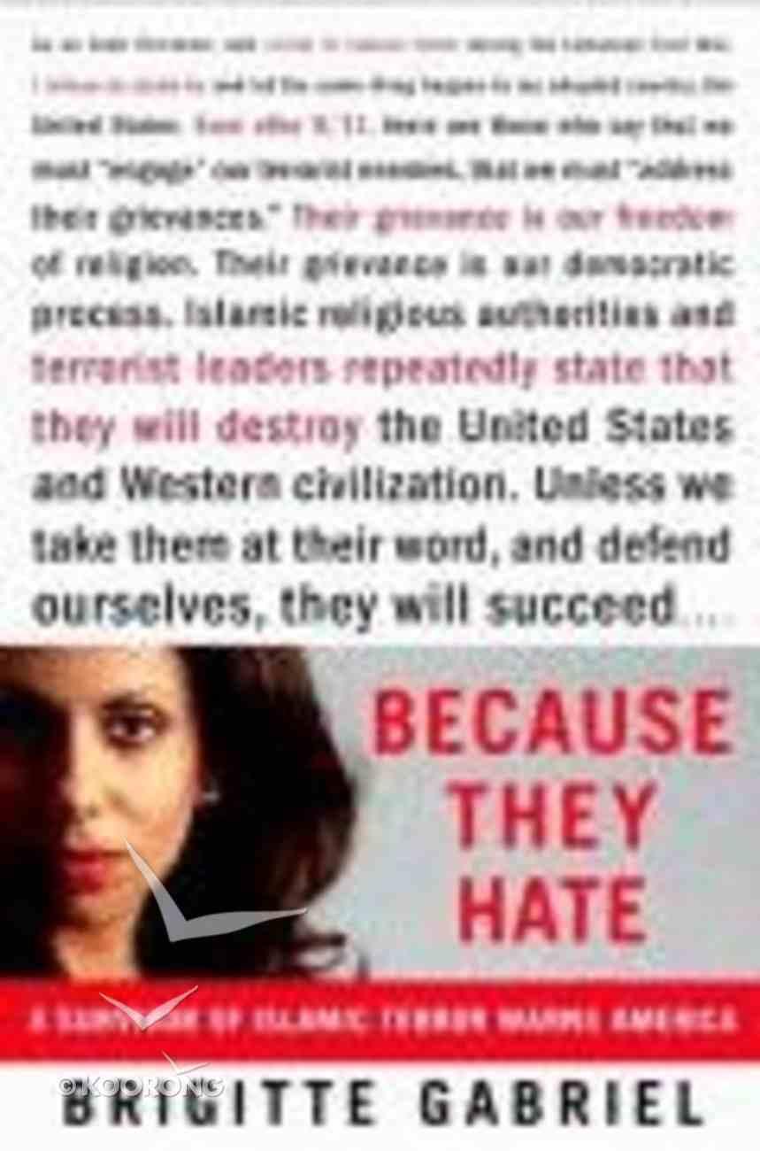 Because They Hate: A Survivor of Islamic Terror Warns America Hardback