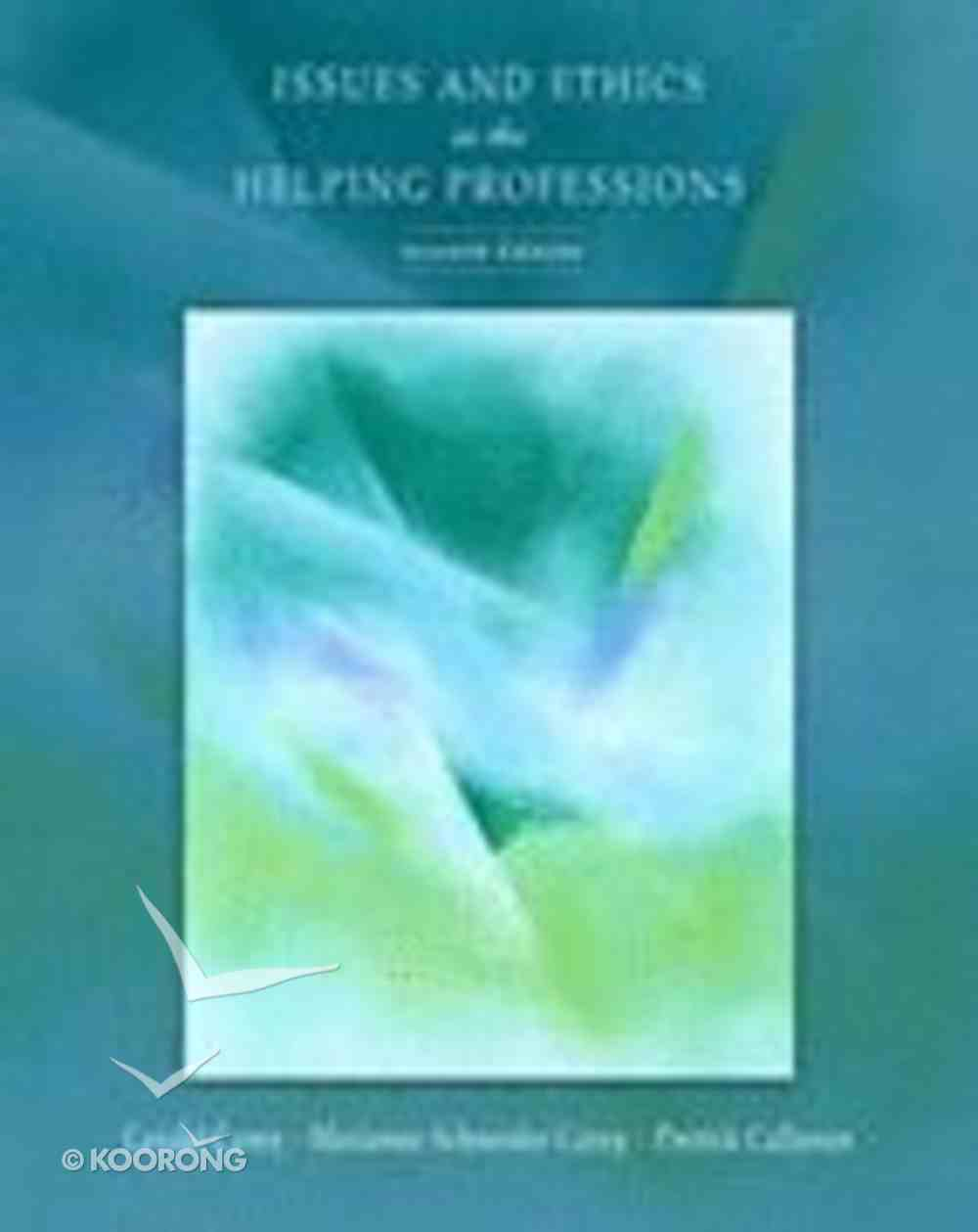Issues and Ethics in the Helping Professions (7th Ed) Paperback