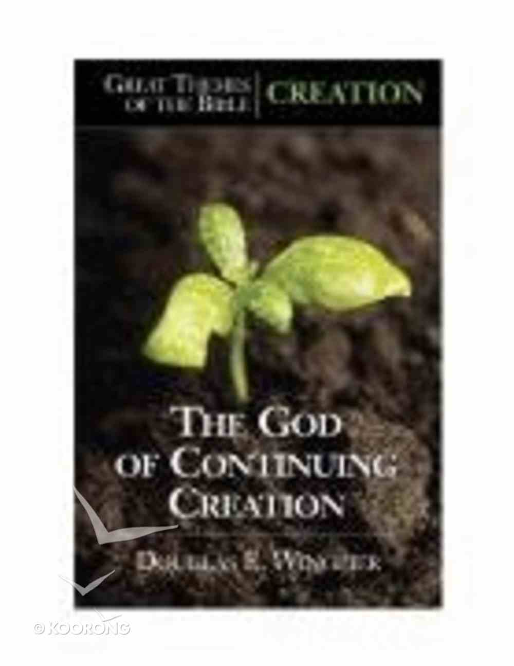 The God of Continuing Creation (Great Themes Of The Bible Series) Paperback