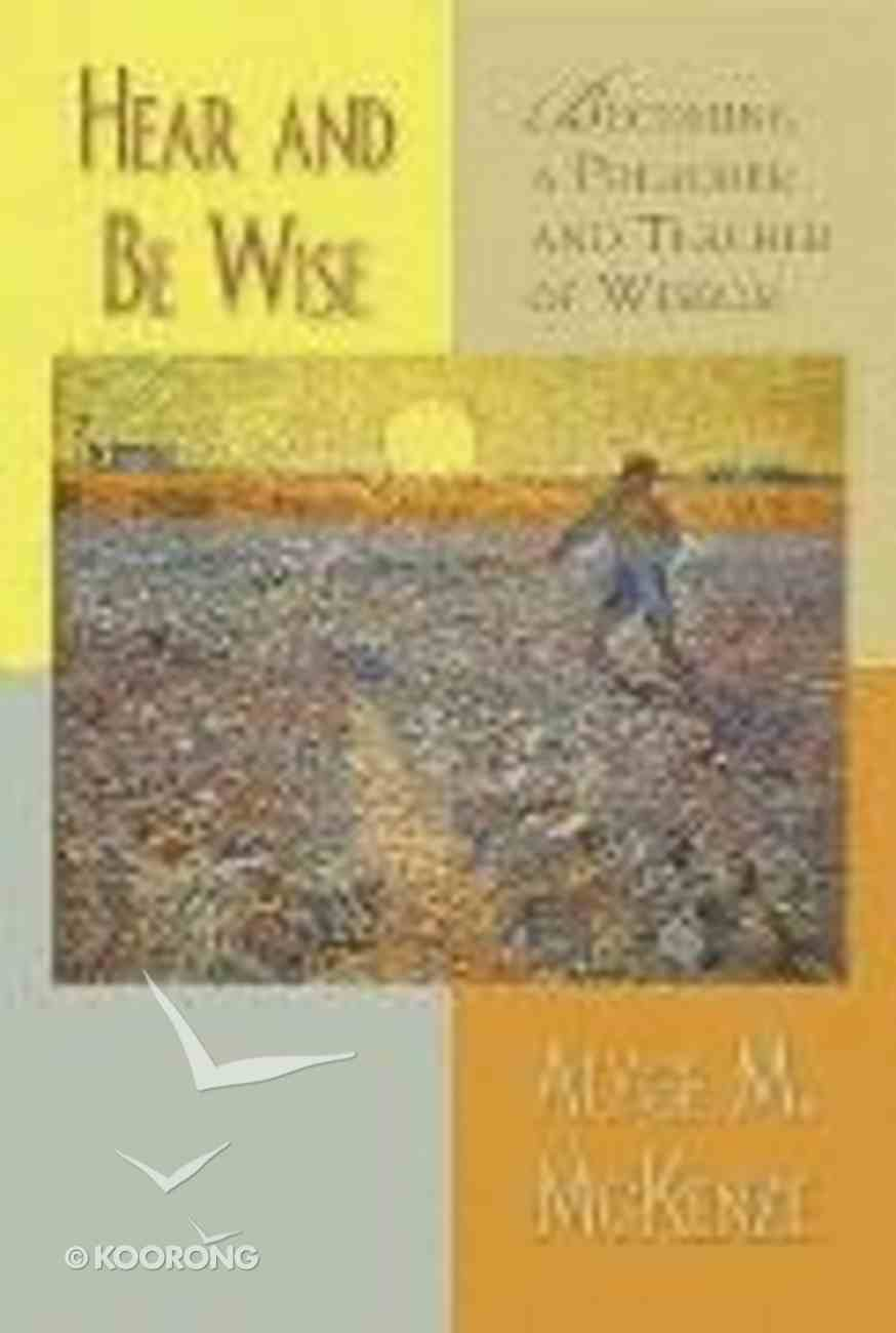 Hear and Be Wise Paperback