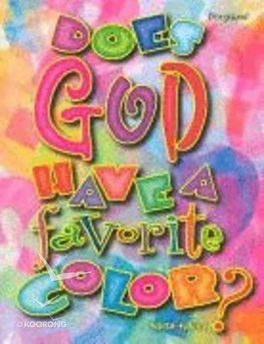 Does God Have a Favorite Color? Paperback