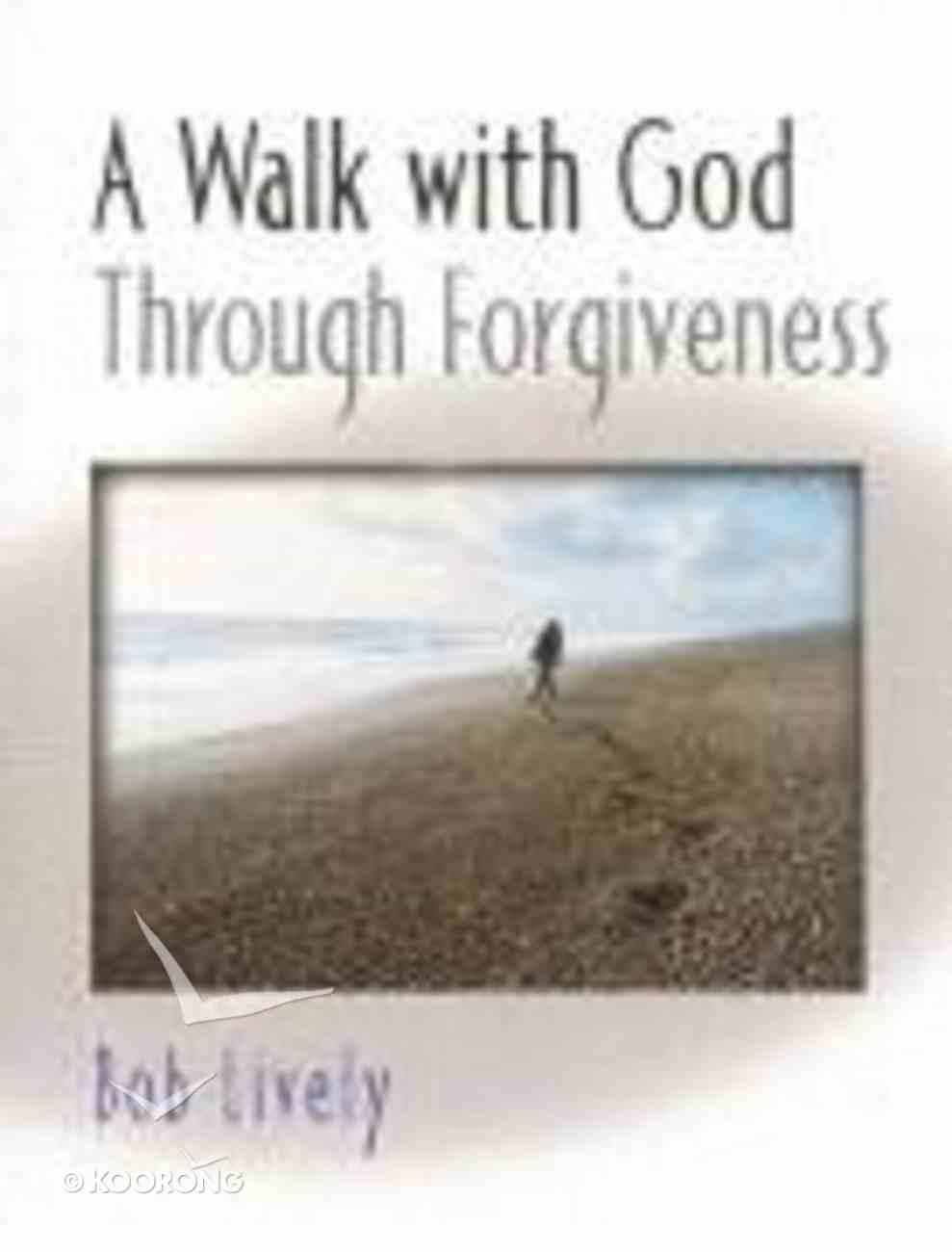 A Walk With God Through Forgiveness Paperback