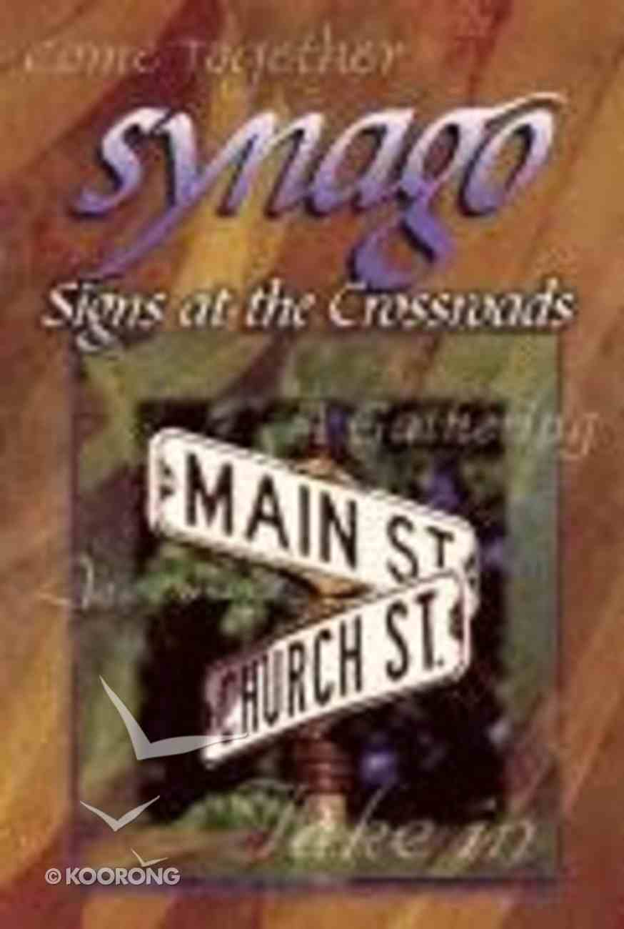 Signs At the Crossroads (Student Book) (Synago Small-group Resources Series) Paperback