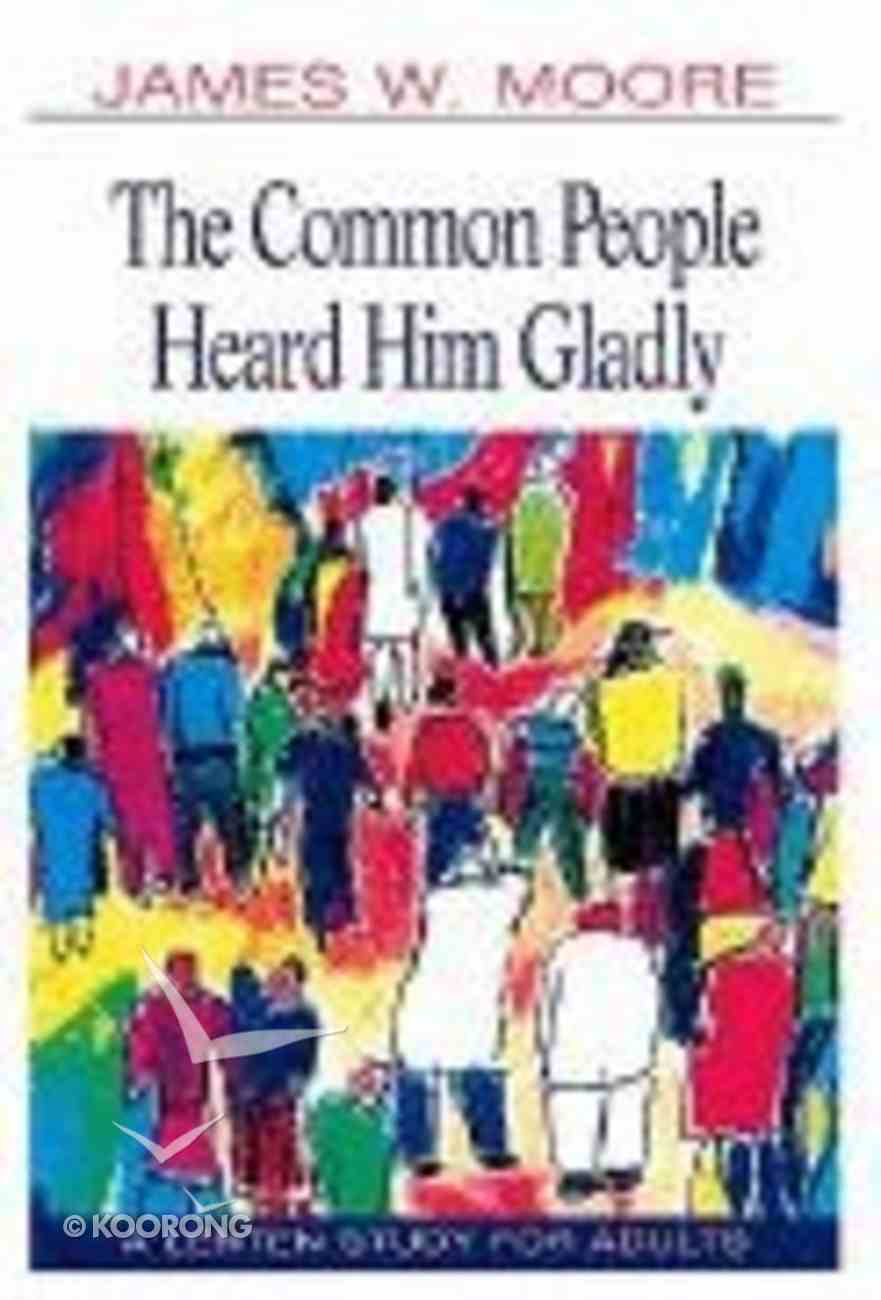 The Common People Heard Him Gladly Paperback