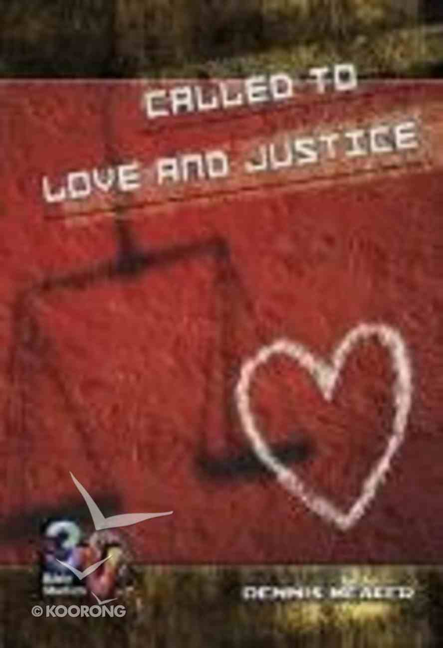 Called to Love and Justice (3v Bible Studies Series) Paperback
