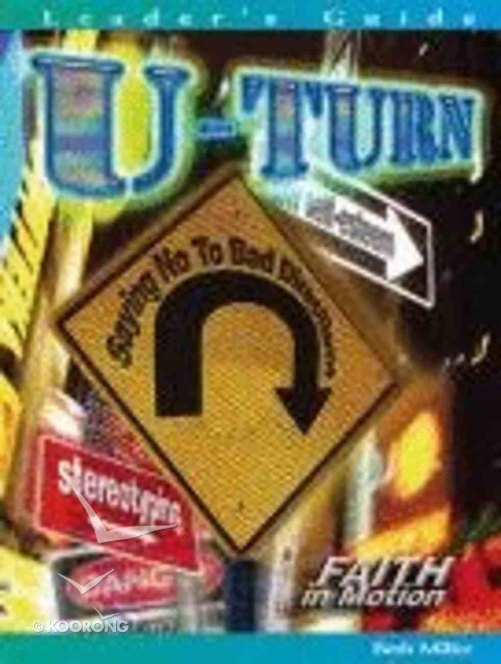 U Turn: Saying No to Bad Directions (Leader's Guide) Paperback