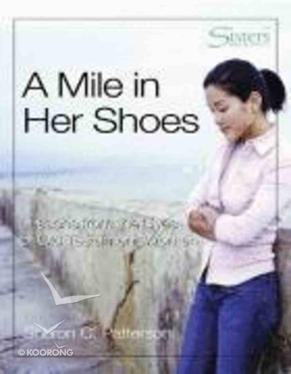 A Sisters: Mile in Her Shoes (Kit) (Sisters Bible Study For Women Series) Pack