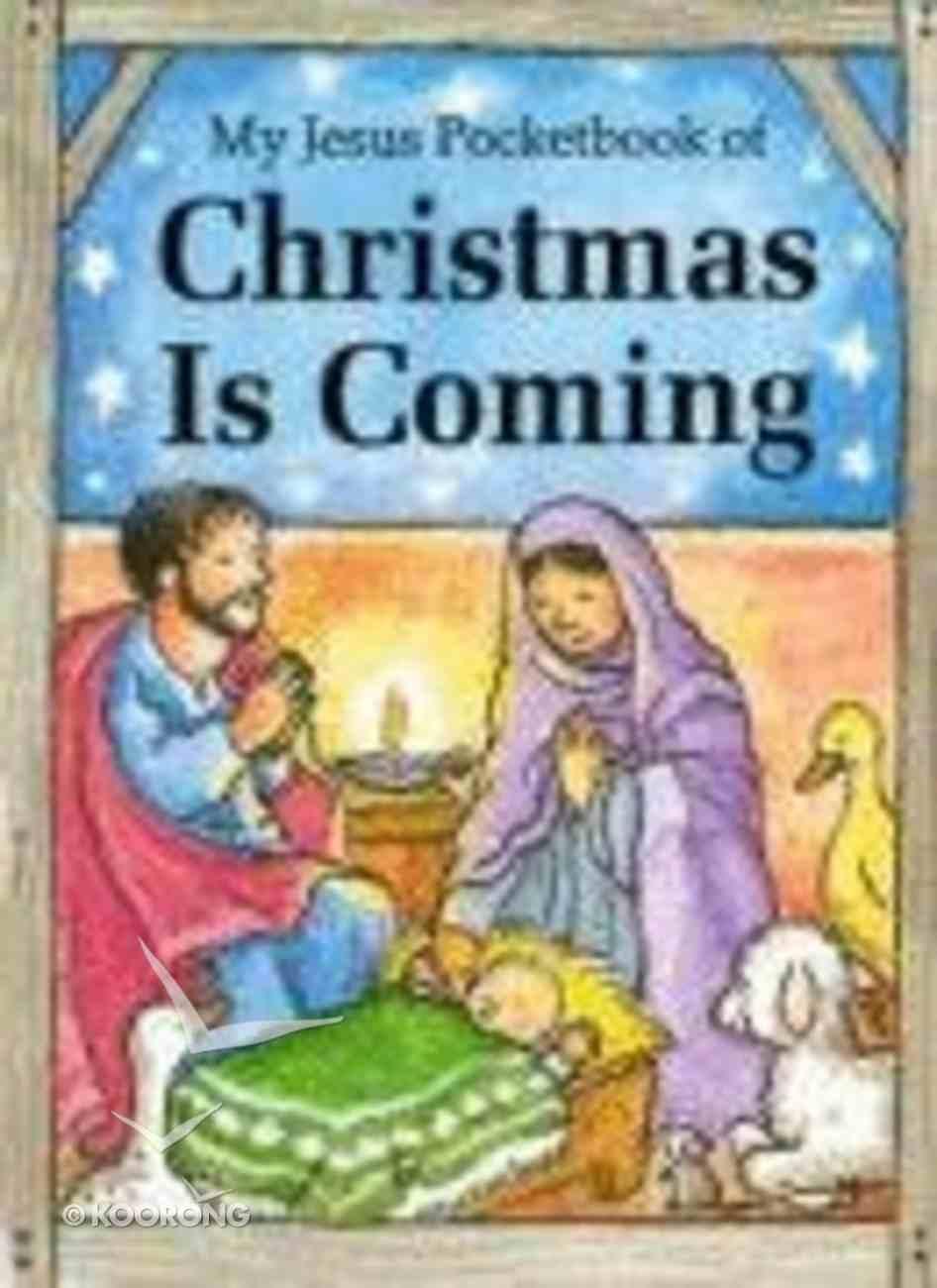 My Jesus Pocketbook of Christmas is Coming (My Jesus Pocketbook Series) Paperback