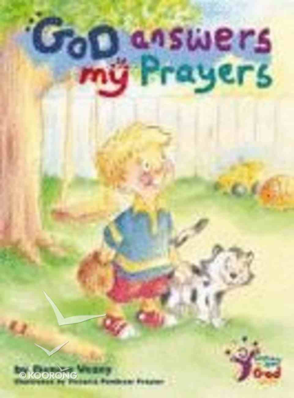 God Answers My Prayers (Getting To Know God Series) Paperback