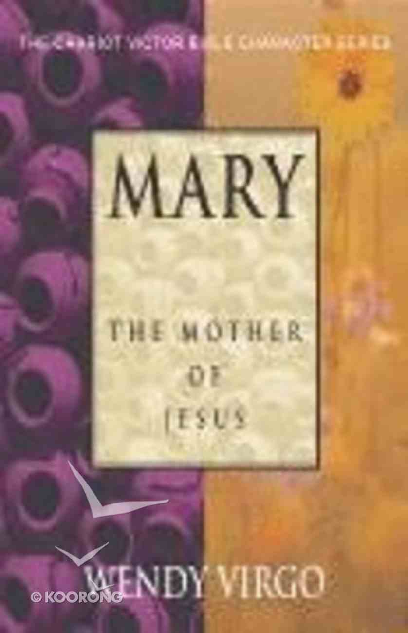 Mary (Chariot Victor Bible Character Series) Paperback