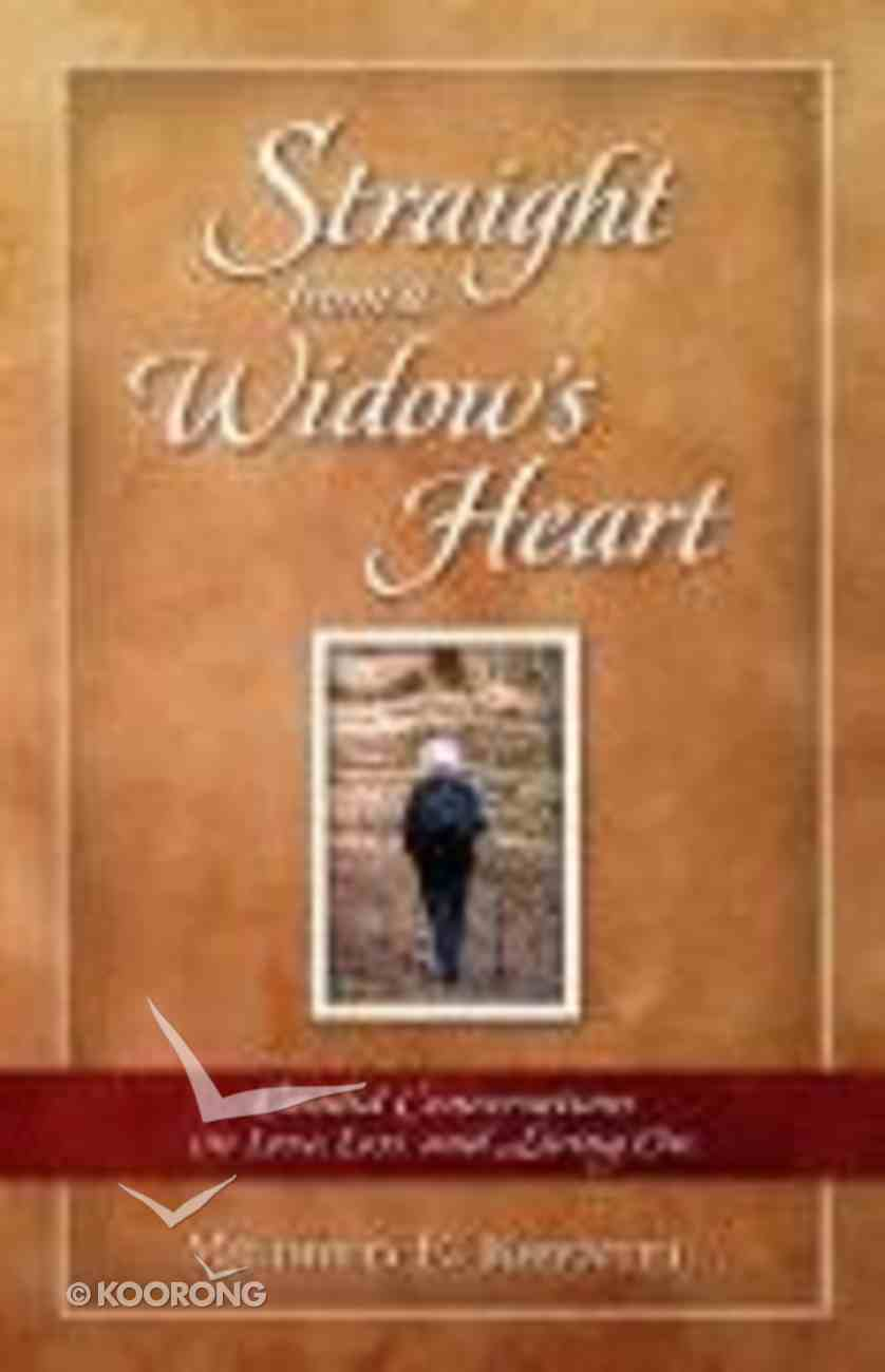 Straight From a Widow's Heart Paperback