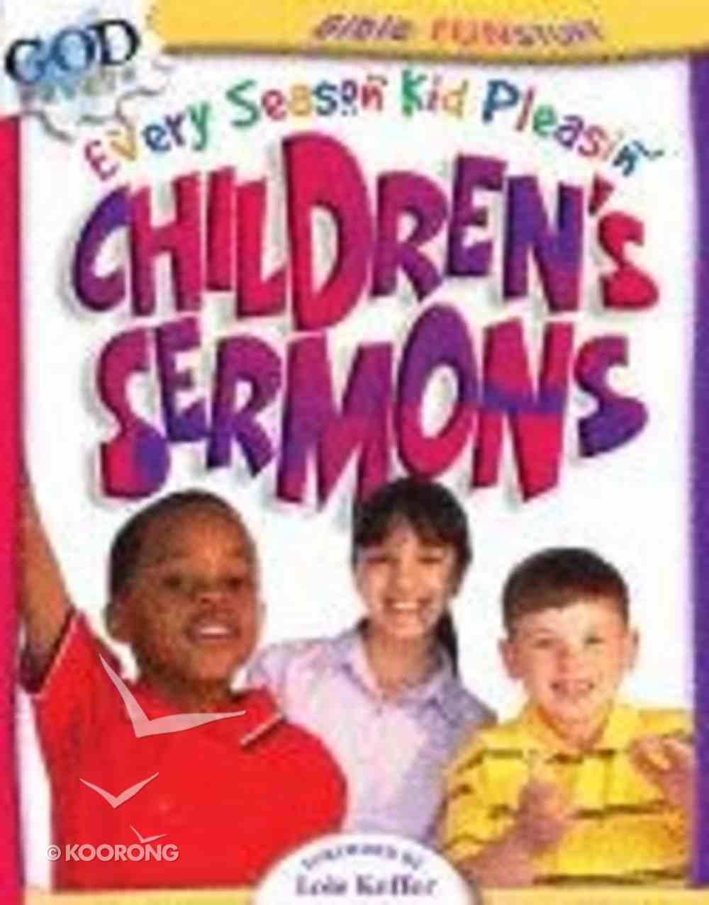 Every Season Kid Pleasin' Children's Sermons (Godprints Bible Fun Stuff Series) Paperback