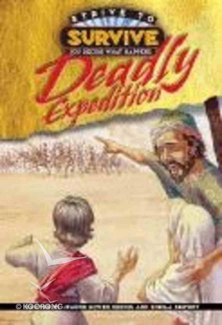 Deadly Expedition (#02 in Strive To Survive Series) Paperback