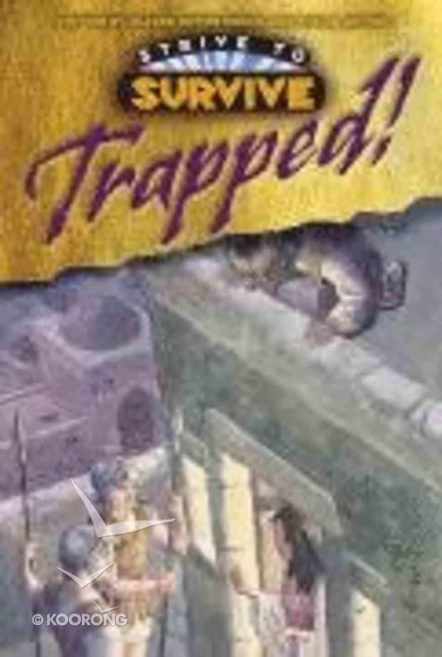 Trapped! (#04 in Strive To Survive Series) Paperback
