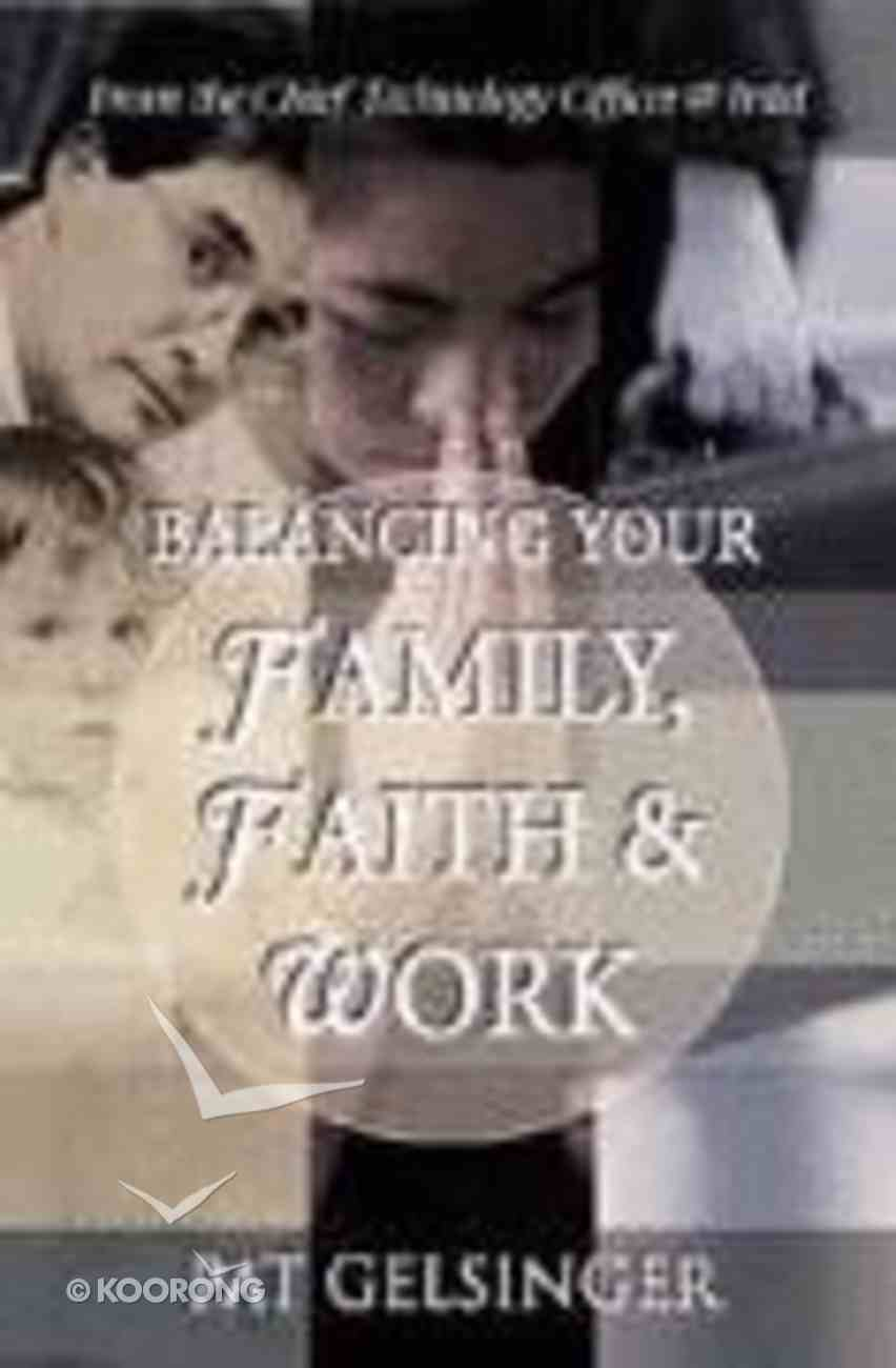 Balancing Your Family, Faith & Work Paperback