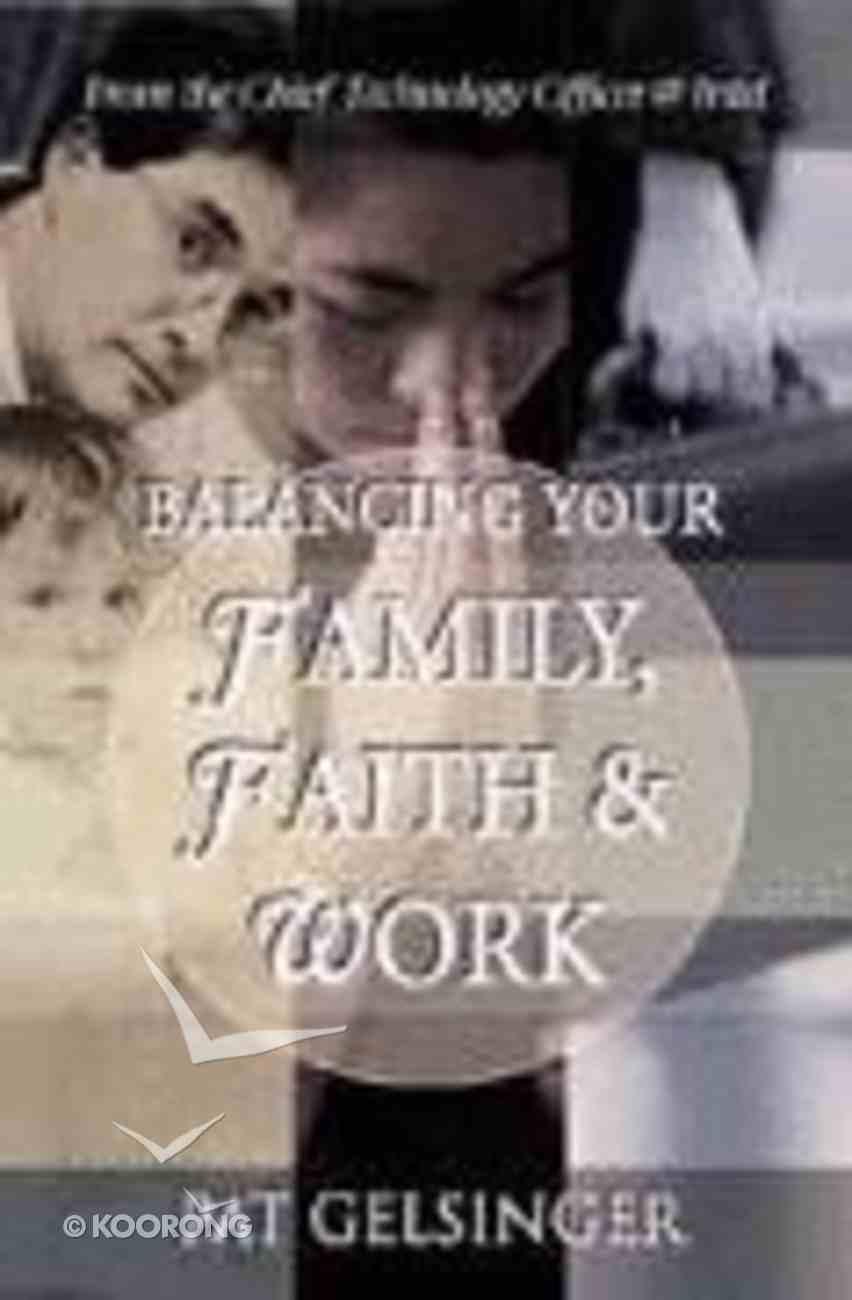 Balancing Your Family, Faith & Work Paperback
