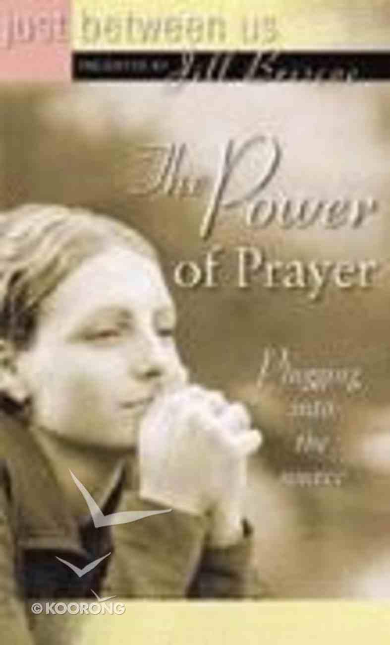 Just Between Us: Power of Prayer Paperback
