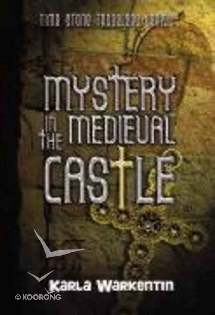 Mystery in the Medieval Castle (#02 in Time-stone Travelers Series) Paperback