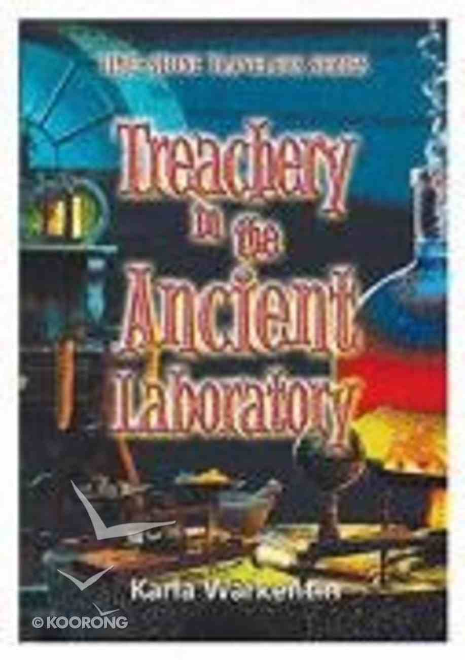 Treachery in the Ancient Laboratory (#03 in Time-stone Travelers Series) Paperback