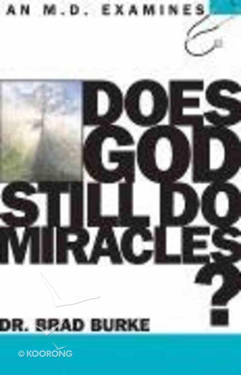 Does God Still Do Miracles? (An Md Examines Series) Paperback