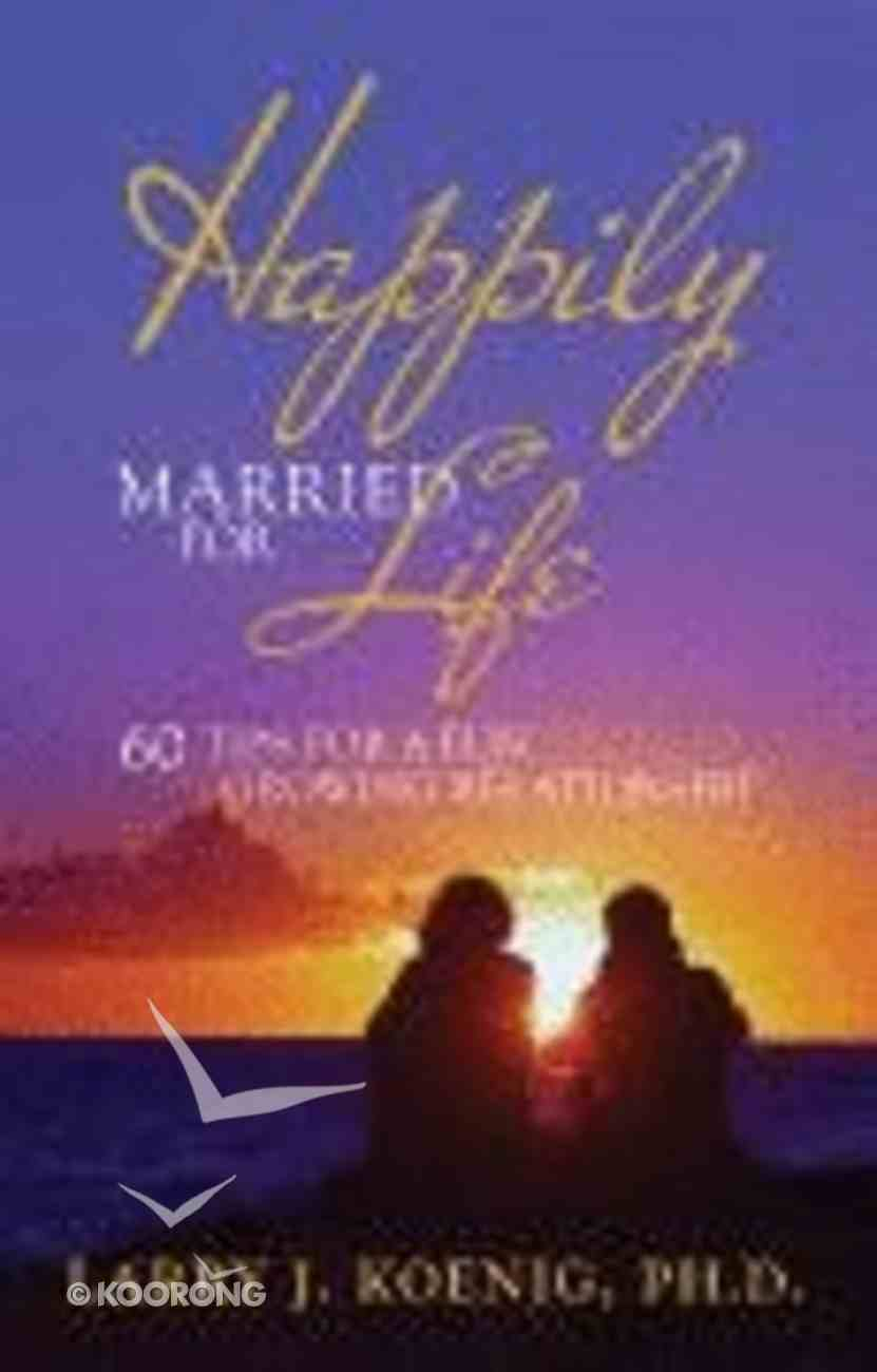 Happily Married For Life Paperback