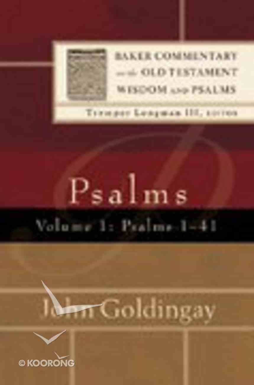 Psalms 1-41 (Volume 1) (Baker Commentary On The Old Testament Wisdom And Psalms Series) Hardback