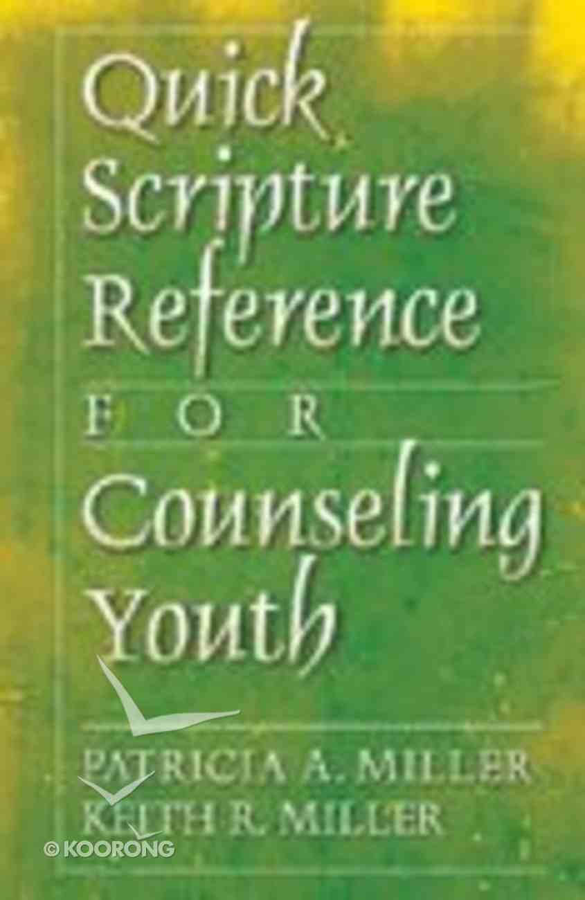 Quick Scripture Reference For Counseling Youth Spiral