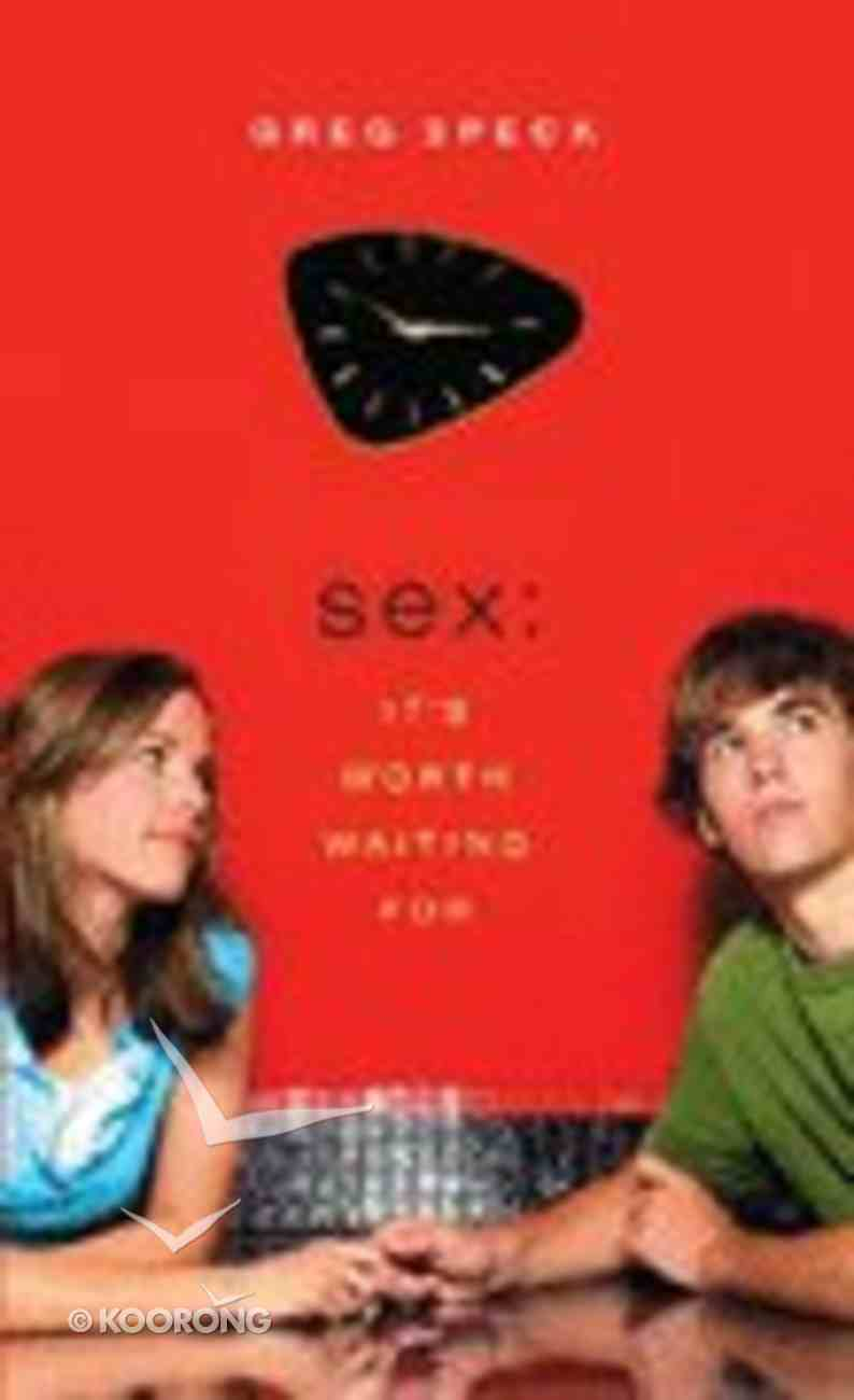 Sex: It's Worth Waiting For Paperback