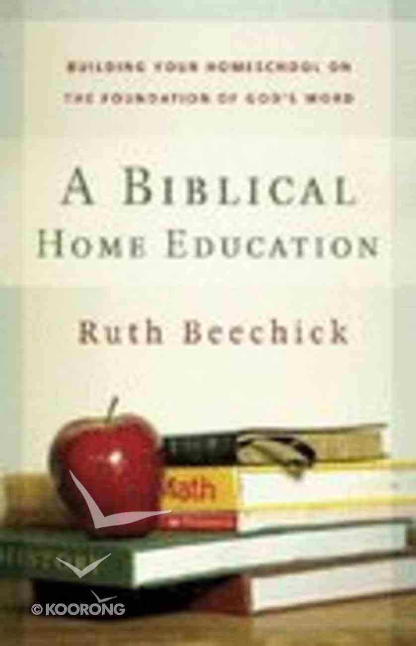 A Biblical Home Education Paperback