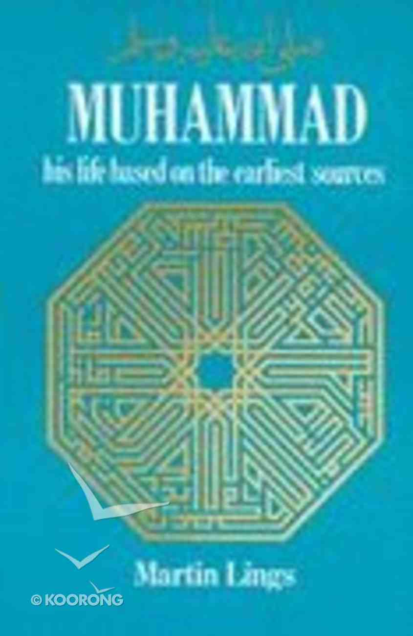 Muhammad: His Life Based on Earliest Sources Paperback