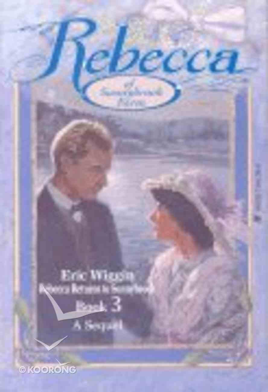 Rebecca Returns to Sunnybrook (#03 in Rebecca Of Sunnybrook Farm Series) Paperback