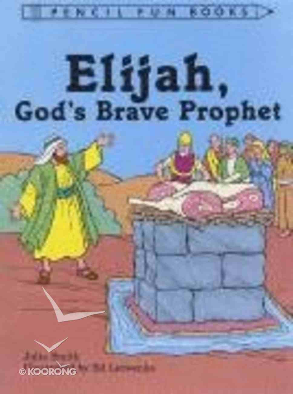 Elijah, God's Brave Prophet (Pencil Fun Books Series) Paperback