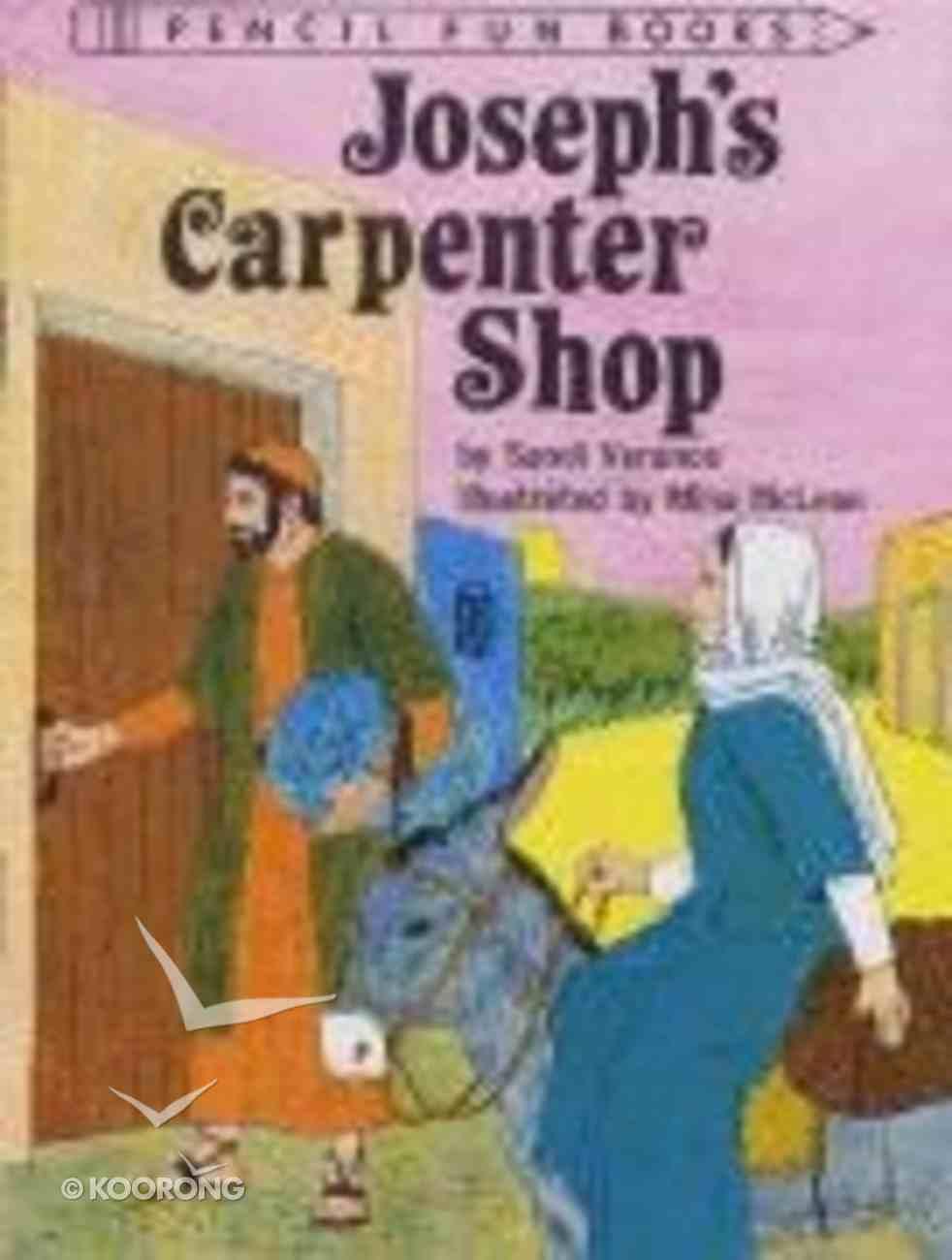 Joseph's Carpenter Shop (Pencil Fun Books Series) Paperback
