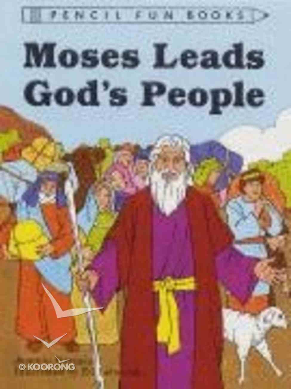Moses Leads God's People (Pencil Fun Books Series) Paperback