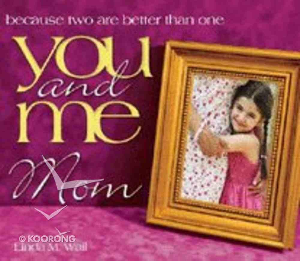 You and Me, Mom Hardback