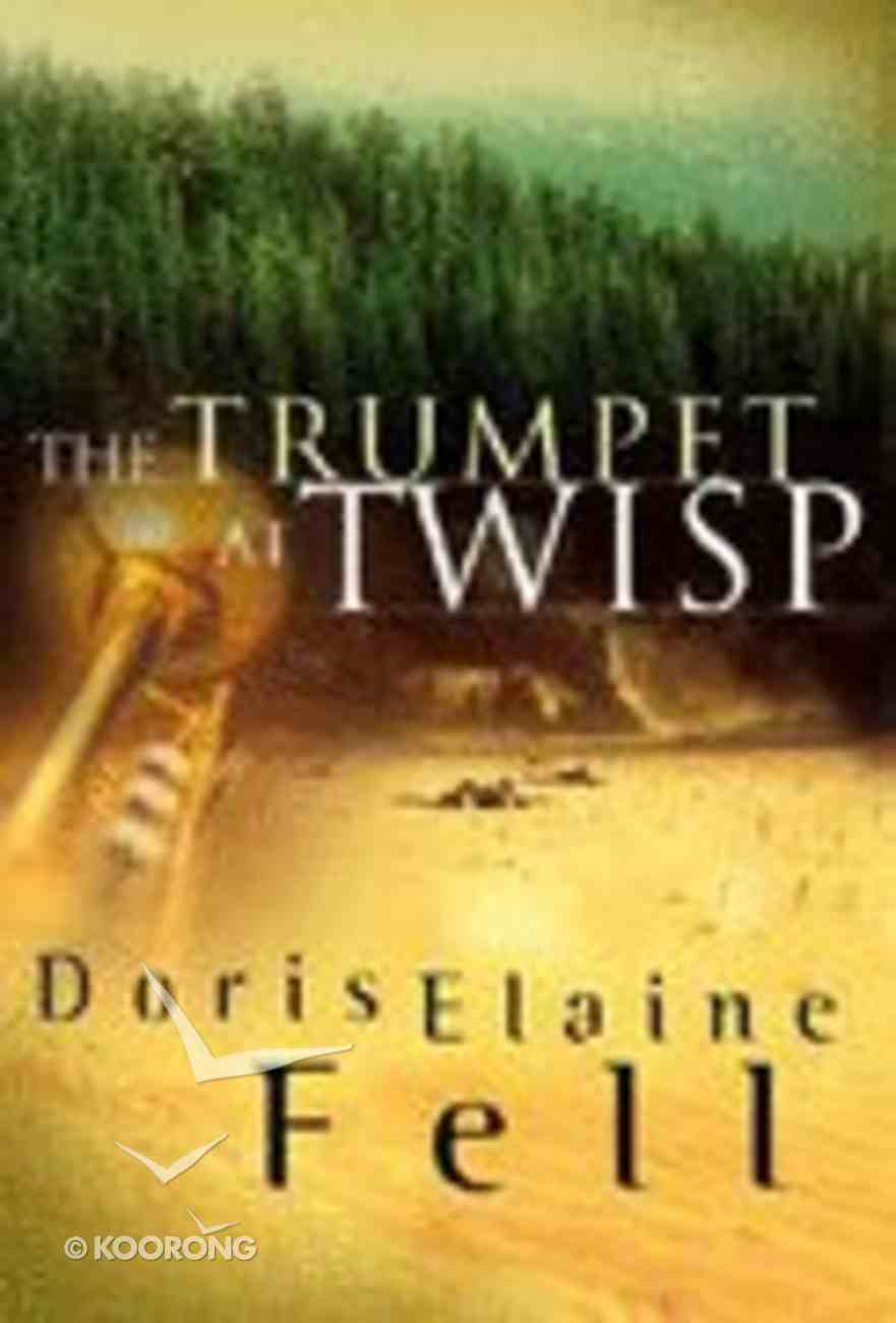 The Trumpet At Twisp (#02 in Fields Of Valor Series) Paperback