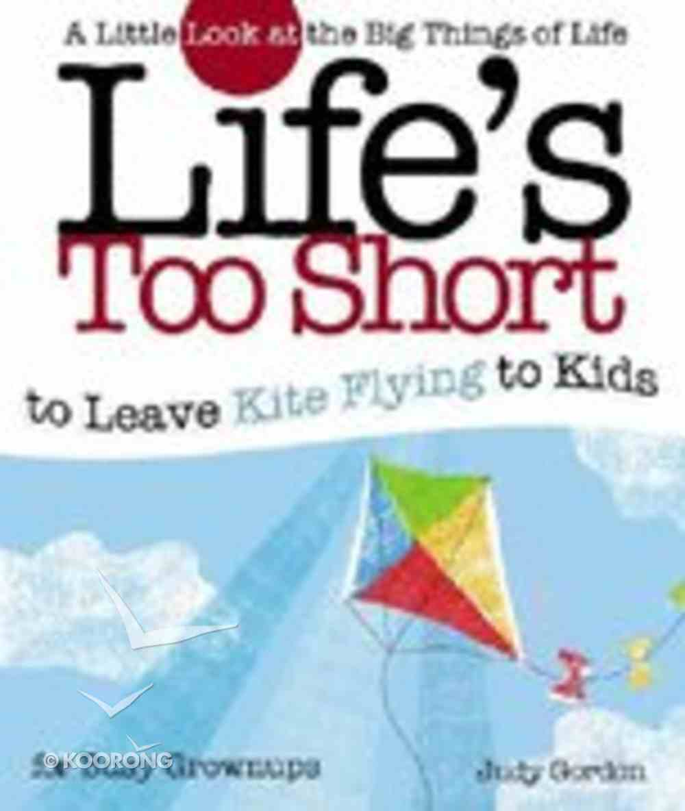 Life's Too Short to Leave Kite Flying to Kids Paperback