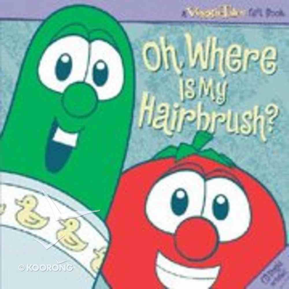 Oh, Where is My Hairbrush? (With Audio CD) (Veggie Tales (Veggietales) Series) Hardback