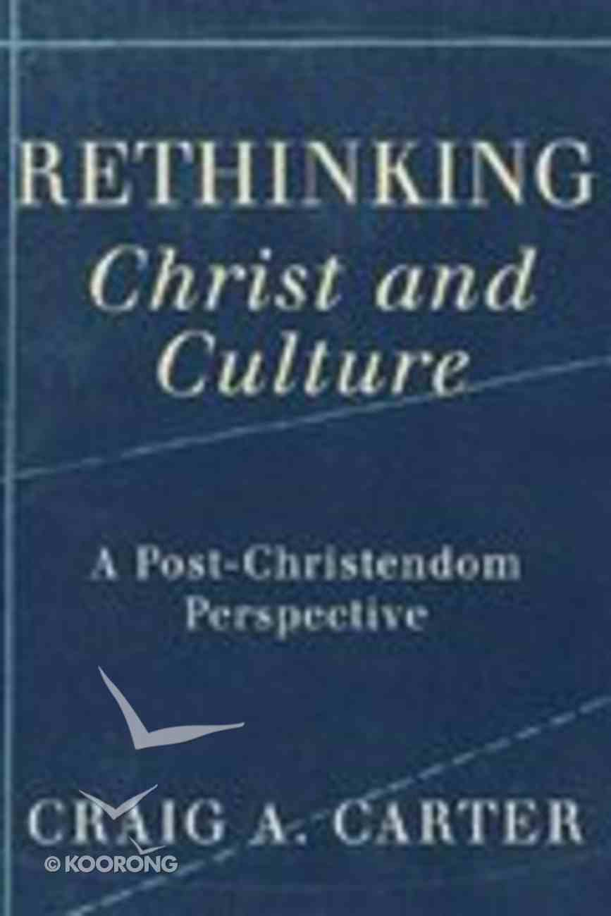 """Rethinking """"Christ and Culture"""" Paperback"""