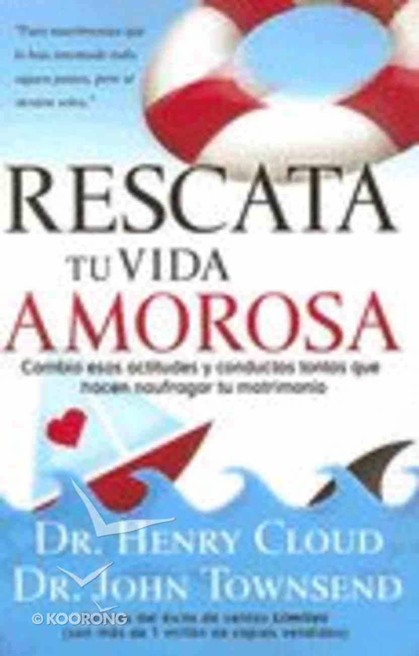 Rescata Tu Vida Amorosa (Rescue Your Love Life) Paperback