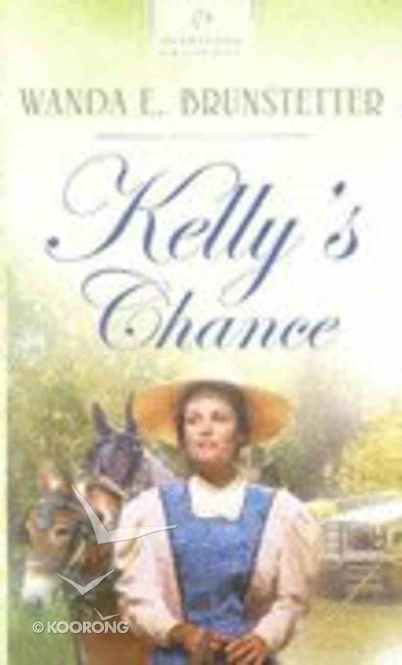 Kelly's Chance (#575 in Heartsong Series) Paperback