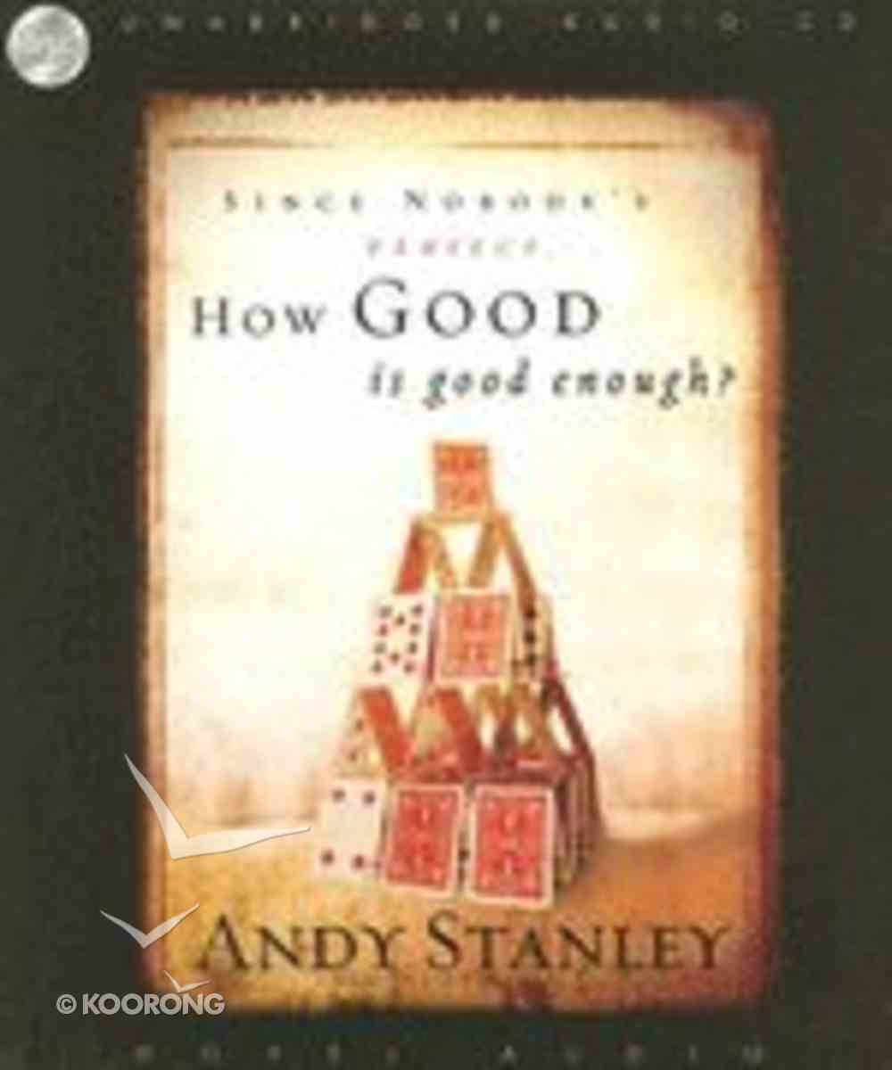 How Good is Good Enough? CD