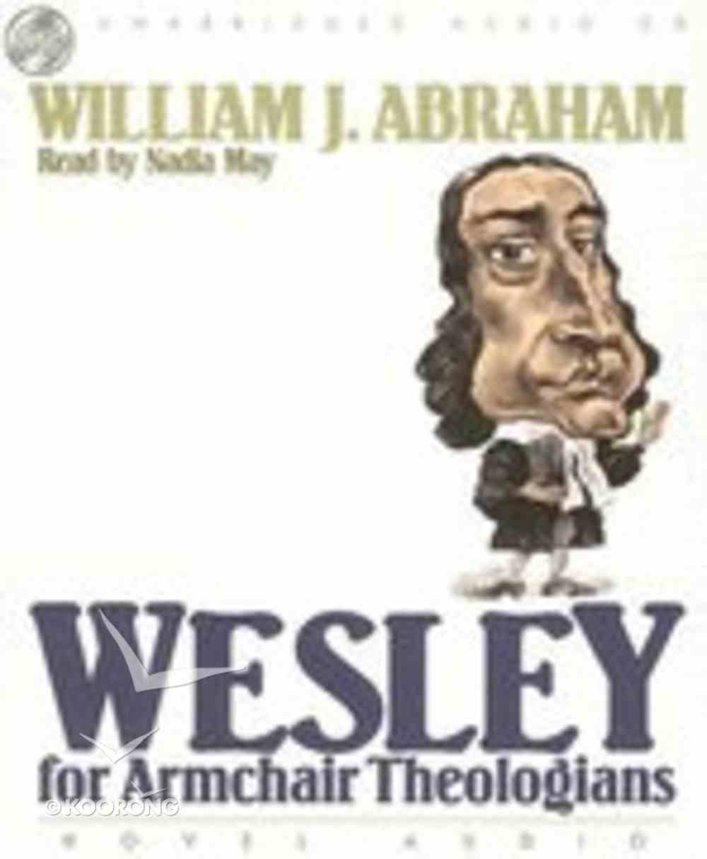 Wesley For Armchair Theologians (Unabridged, 4 CDS) (Armchair Theologians Audio Series) CD