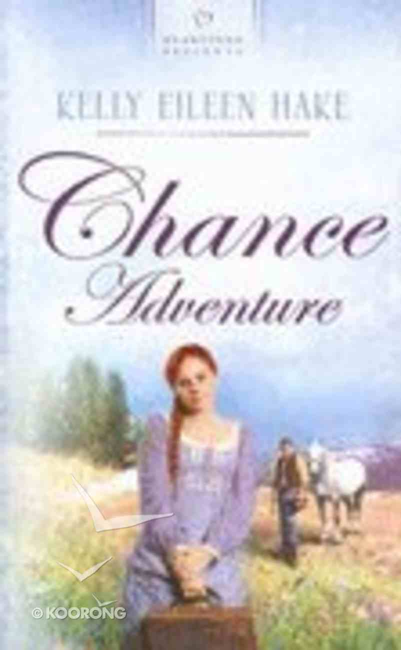 Chance Adventure (Kentucky Chances #02) (#664 in Heartsong Series) Mass Market