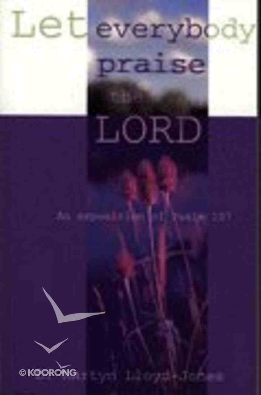 Let Everybody Praise the Lord Paperback
