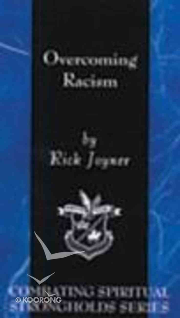 Overcoming Racism (Combating Spiritual Strongholds (Overcoming) Series) Booklet
