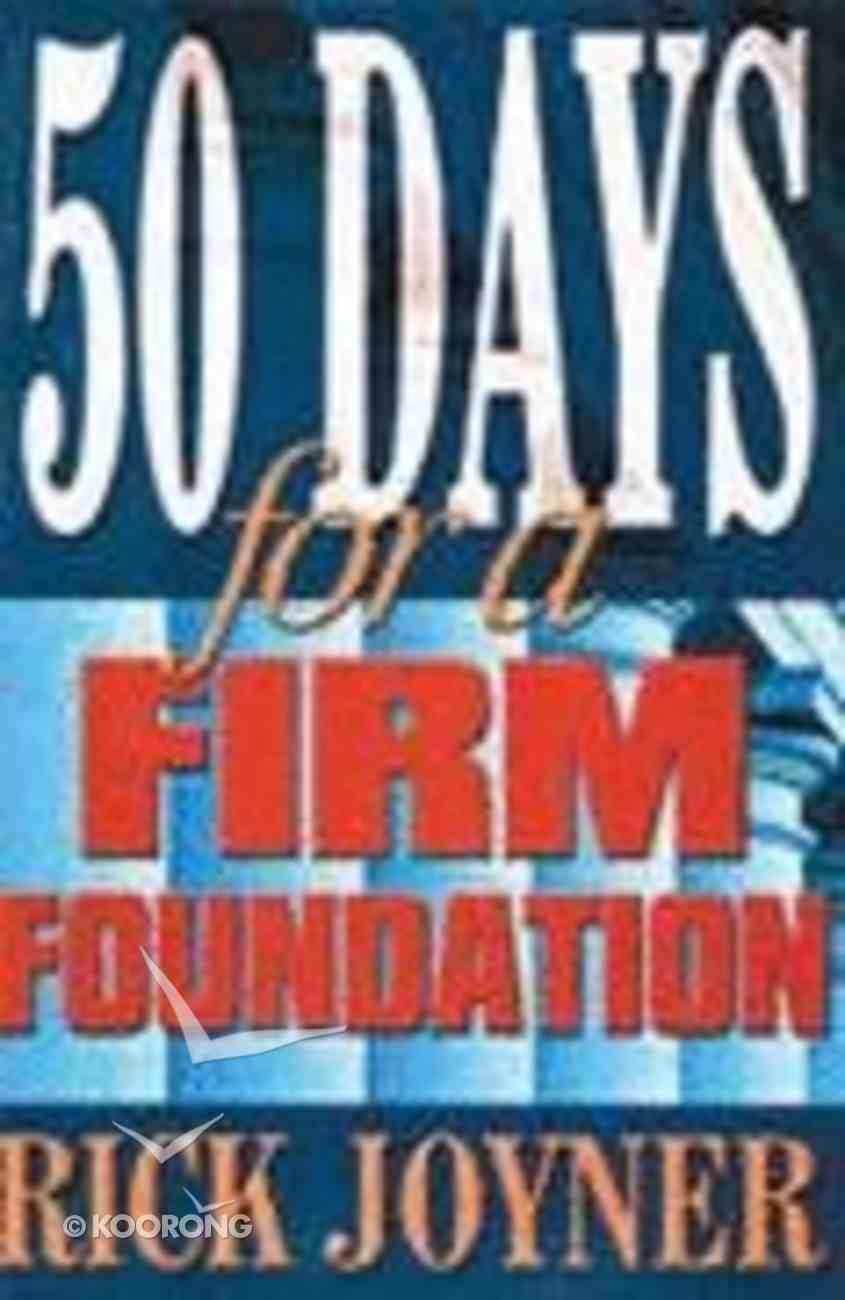 50 Days For a Firm Foundation Paperback
